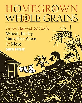 Homegrown Whole Grains By Pitzer, Sara